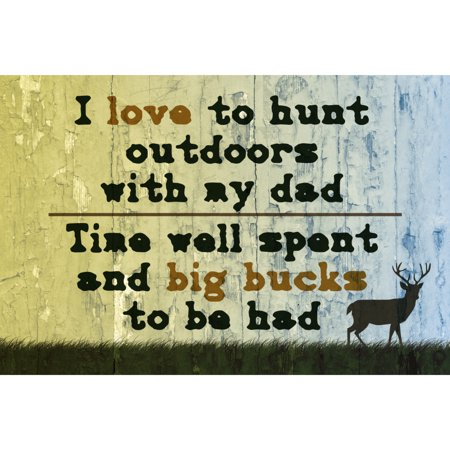 Aluminum Metal I Love To Hunt Outdoors With My Dad Time Well Spent And Big Bucks To Be Had Quote Deer Buck Picture Hun - Big Time Halloween Quotes