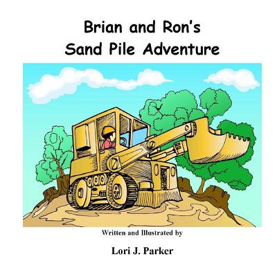 Brian and Rons Sand Pile Adventure by