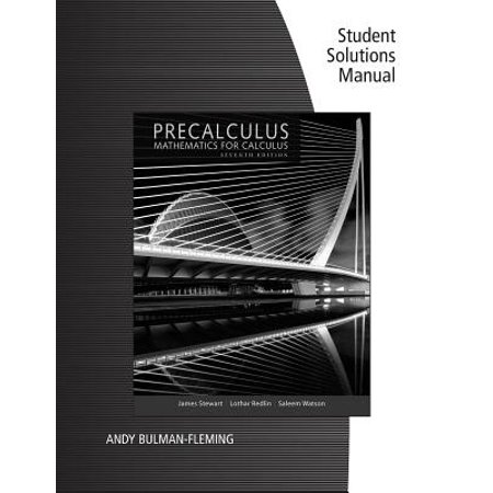 Student Solutions Manual for Stewart/Redlin/Watson's Precalculus: Mathematics for Calculus, (James Stewart Calculus 4th Edition Solutions Manual)