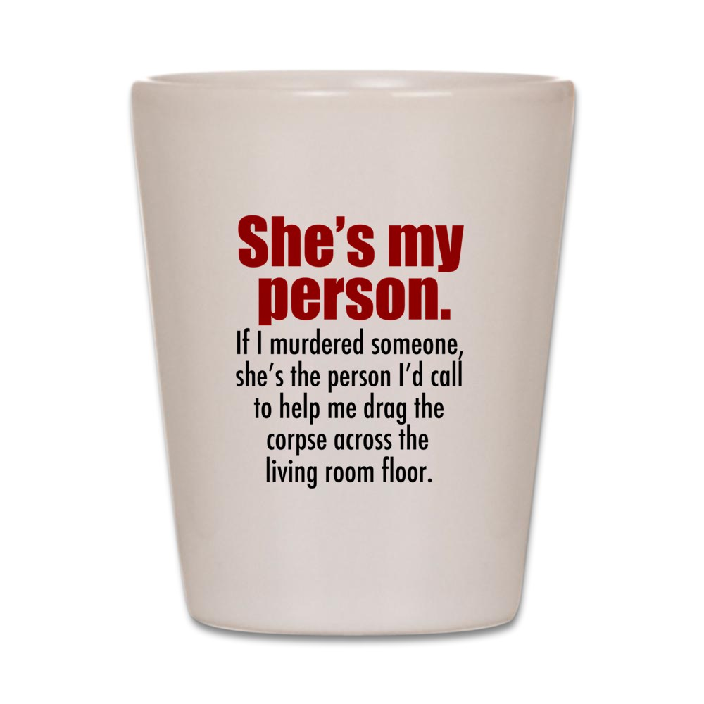 CafePress - Shesmypersonsigg - White Shot Glass, Unique and Funny Shot Glass
