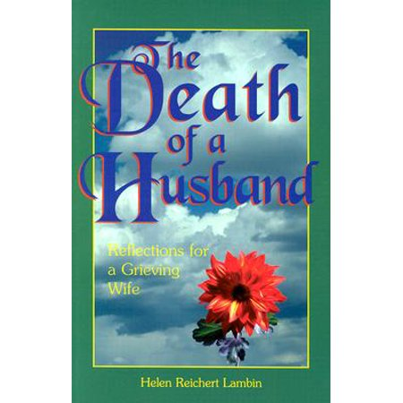 The Death of a Husband : Reflections for a Grieving