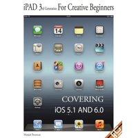 iPad 3rd Generation for Creative Beginners - eBook