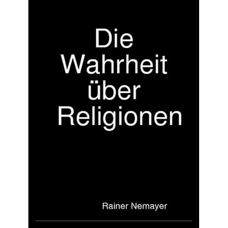 Die Wahrheit über Religionen - eBook (Die Wahrheit Sprechen)