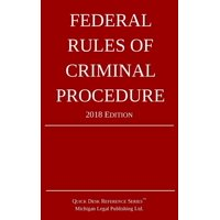 Federal Rules of Criminal Procedure; 2018 Edition (Paperback)