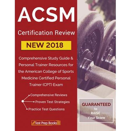 Acsm New 2018 Certification Review Comprehensive Study Guide Personal Trainer Resources For The American College Of Sports Medicine Certified