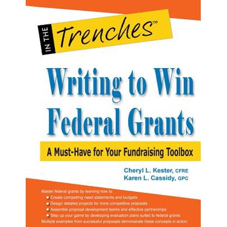 Writing to Win Federal Grants : A Must-Have for Your Fundraising Toolbox