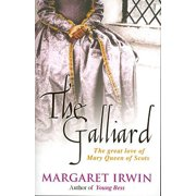 The Galliard : The Great Love of Mary Queen of Scots