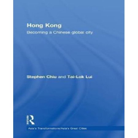Hong Kong  Becoming A Chinese Global City