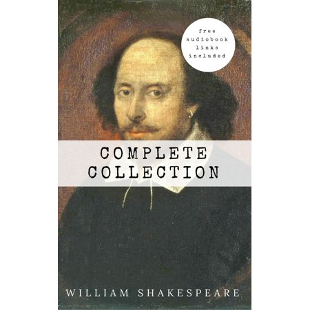 William Shakespeare: The Complete Collection (Hamlet + The Merchant of Venice + A Midsummer Night's Dream + Romeo and ... Lear + Macbeth + Othello and many more!) - (Costumes For Midsummer Night's Dream Shakespeare)