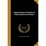 Coloured Stars; Versions of Fifty Asiatic Love Poems