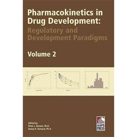 Pharmacokinetics In Drug Development  Regulatory And Development Paradigms  Volume 2