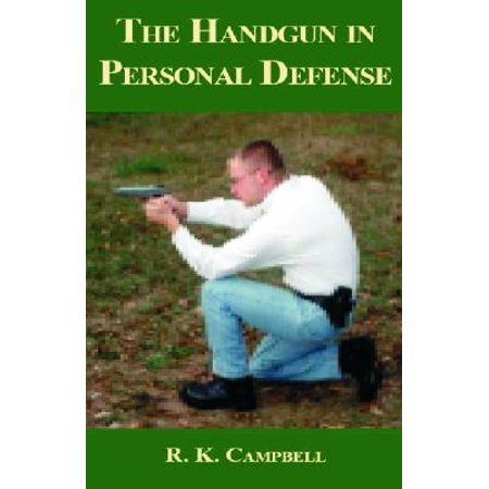 The Handgun in Personal Defense