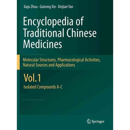 Encyclopedia Of Traditional Chinese Medicines   Molecular Structures  Pharmacological Activities  Natural Sources And Applications  Isolated Compounds A C