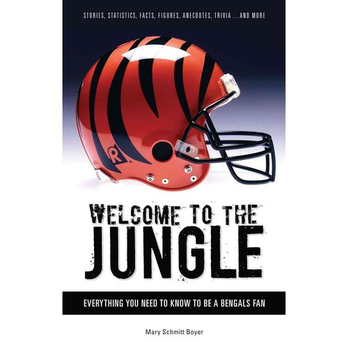 Welcome to the Jungle: Everything You Need to Know to Be a Bengals Fan!