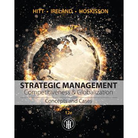 Strategic Management: Concepts and Cases : Competitiveness and (Strategic Management A Dynamic Perspective Concepts And Cases)