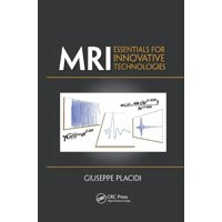 MRI: Essentials for Innovative Technologies (Paperback)