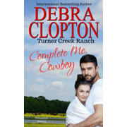 Turner Creek Ranch: Complete Me, Cowboy (Series #3) (Paperback)
