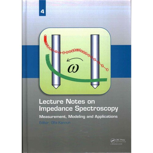 Lecture Notes on Impedance Spectroscopy: Measurement, Modeling and Applications