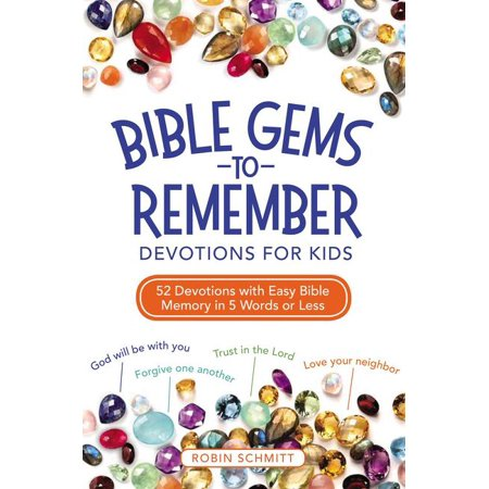 Bible Gems to Remember Devotions for Kids : 52 Devotions with Easy Bible Memory in 5 Words or
