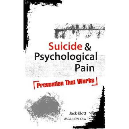 Suicide & Psychological Pain : Prevention That (Suicide And Psychological Pain Prevention That Works)