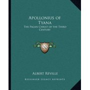 Apollonius of Tyana : The Pagan Christ of the Third Century