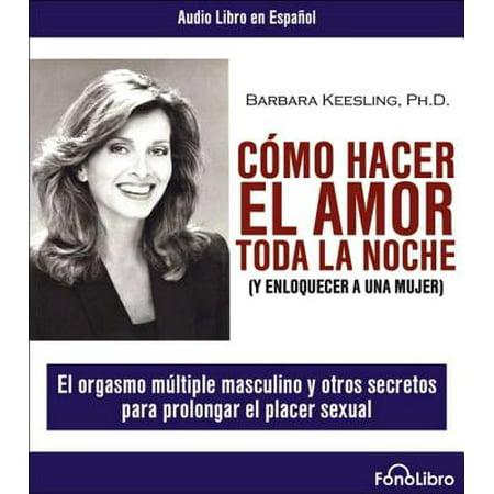 Como Hacer el Amor Toda la Noche (Spanish Edition) [Audio CD] [2005] Keesling,