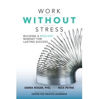 Work Without Stress: Building a Resilient Mindset for Lasting Success (Hardcover)
