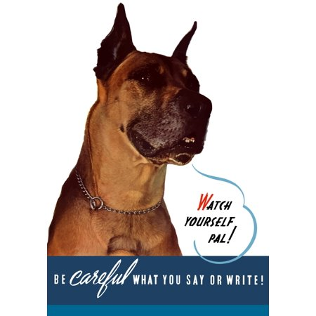 Vintage World War II poster of a Great Dane saying Watch Yourself Pal It reads Be Careful What You Say Or Write Poster Print](Vintage Halloween Sayings)