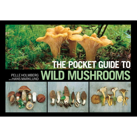The Pocket Guide to Wild Mushrooms : Helpful Tips for Mushrooming in the