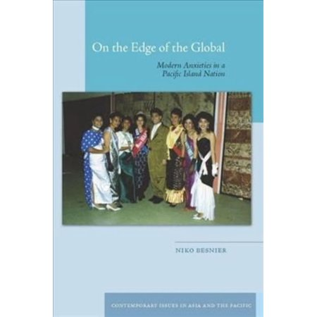 On the Edge of the Global: Modern Anxieties in a Pacific Island Nation
