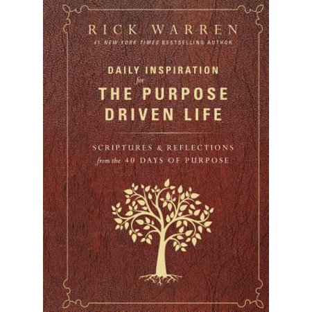 Daily Inspiration for the Purpose Driven Life : Scriptures and Reflections from the 40 Days of (The Day In The Life Of A Slave)