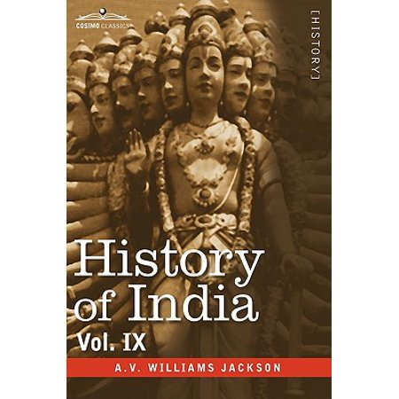 History of India, in Nine Volumes : Vol. IX - Historic Accounts of India by Foreign Travellers, Classic, Oriental, and (Accounts Of Foreign Travellers In Medieval India)