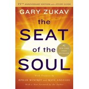 The Seat of the Soul : 25th Anniversary Edition with a Study Guide