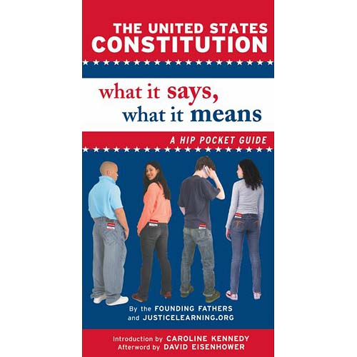 The United States Constitution: What It Says, What It Means: A Hip Pocket Guide