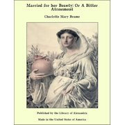 Married for her Beauty: Or A Bitter Atonement - eBook