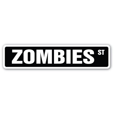ZOMBIES Street Sign death dead halloween fantasy graves | Indoor/Outdoor |  24