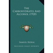 The Carbohydrates and Alcohol (1920) the Carbohydrates and Alcohol (1920)