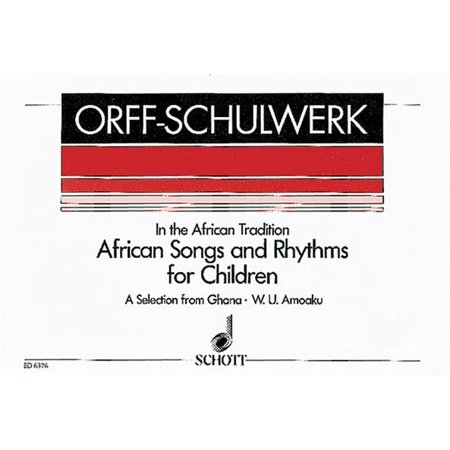 African Songs and Rhythms for Children : A Selection from Ghana for Voices  and Orff-Instruments