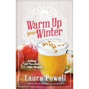 Warm Up Your Winter: Holiday Hot Chocolate and Cider Recipes (Paperback)