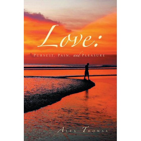 Love: Pursuit, Pain, and Pleasure - eBook