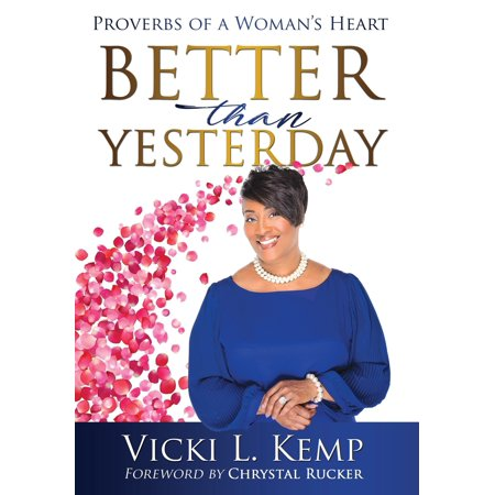 Better Than Yesterday : Proverbs of a Woman's