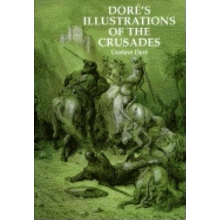 Dore's Illustrations of the Crusades