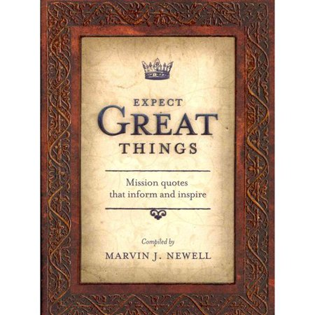 Expect Great Things  Mission Quotes That Inform And Inspire