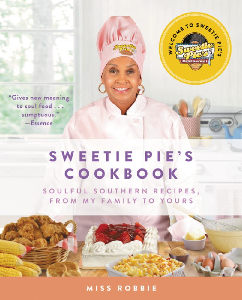 Sweetie Pie\'s Cookbook : Soulful Southern Recipes, from My Family to ...