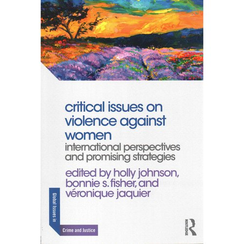 Critical Issues on Violence Against Women: International Perspectives and Promising Strategies