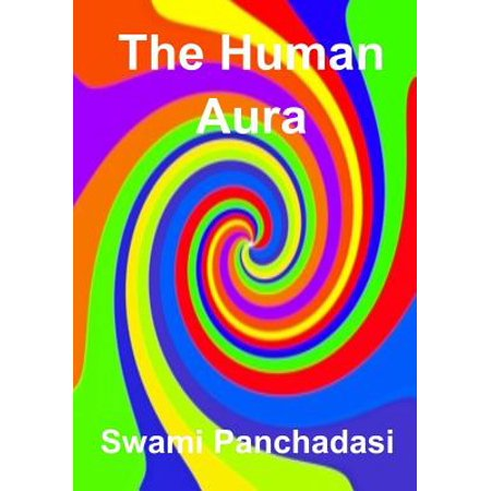 The Human Aura  Its Astral Colors And Thought Forms  Aura Press