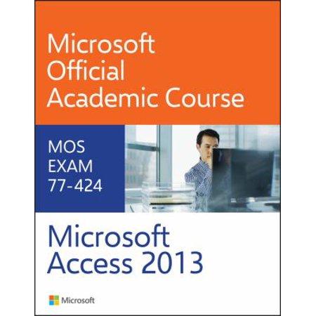 Microsoft Access 2013  Mos Exam 77 424
