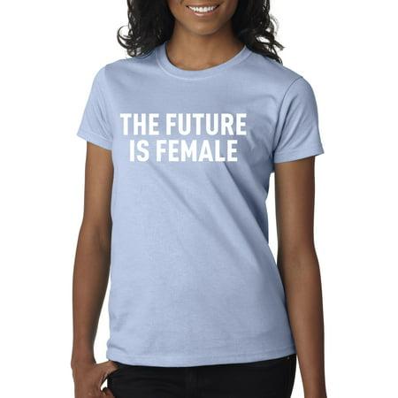 New Way 846 - Women's T-Shirt The Future Is Female Feminist Feminism Movement Large Light