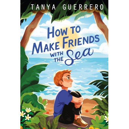 How to Make Friends with the Sea (Paperback)