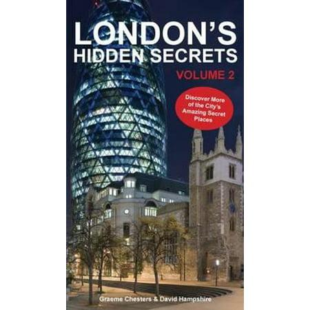 London's Hidden Secrets : Discover More of the City's Amazing Secret Places Volume (Best Hidden Places In London)
